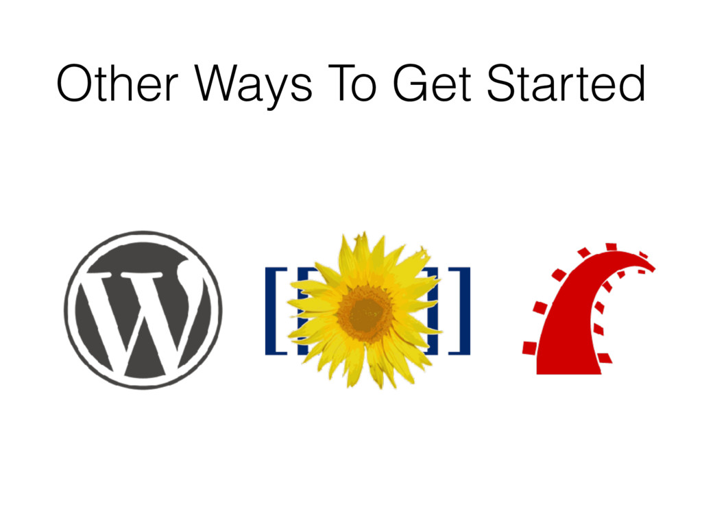 Other Ways To Get Started