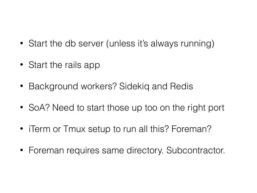 • Start the db server (unless it's always runni...