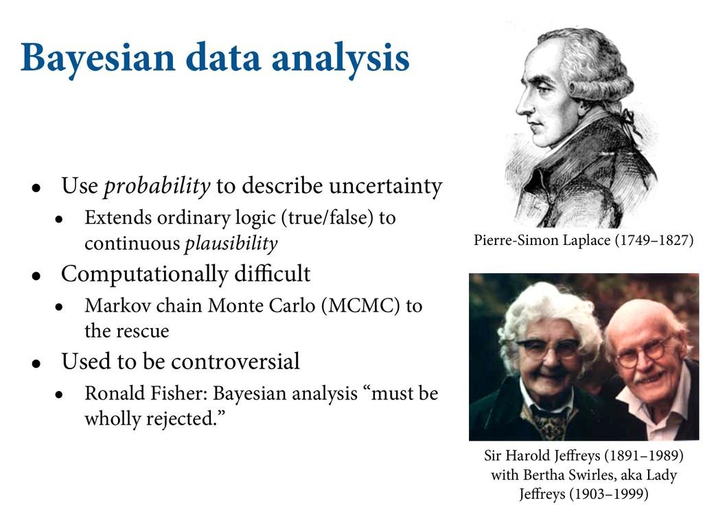 Bayesian data analysis • Use probability to des...