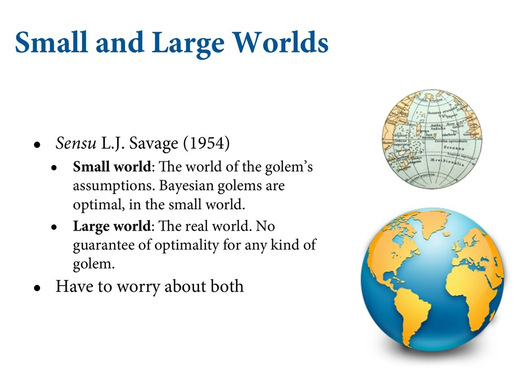 Small and Large Worlds • Sensu L.J. Savage (195...