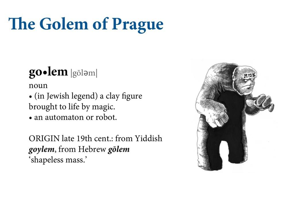 The Golem of Prague go•lem |gōlǝm| noun • (in J...