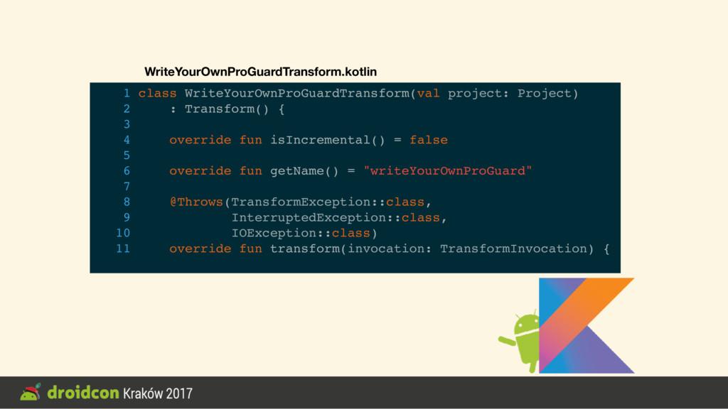 1 class WriteYourOwnProGuardTransform(val proje...
