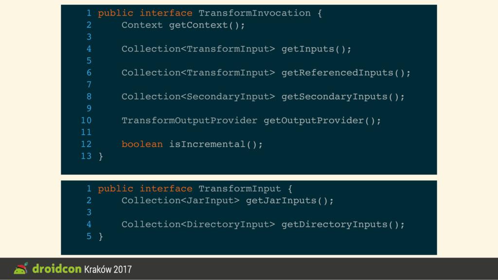 1 public interface TransformInvocation { 2 Cont...