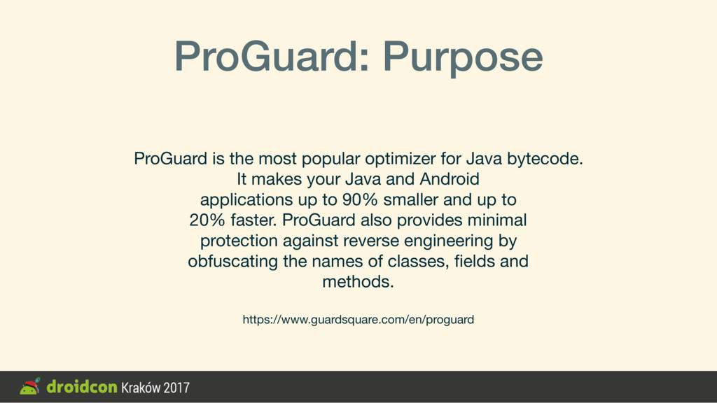 ProGuard: Purpose ProGuard is the most popular ...
