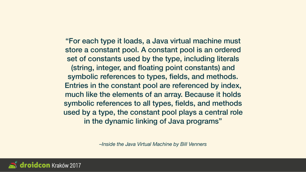 """For each type it loads, a Java virtual machine..."