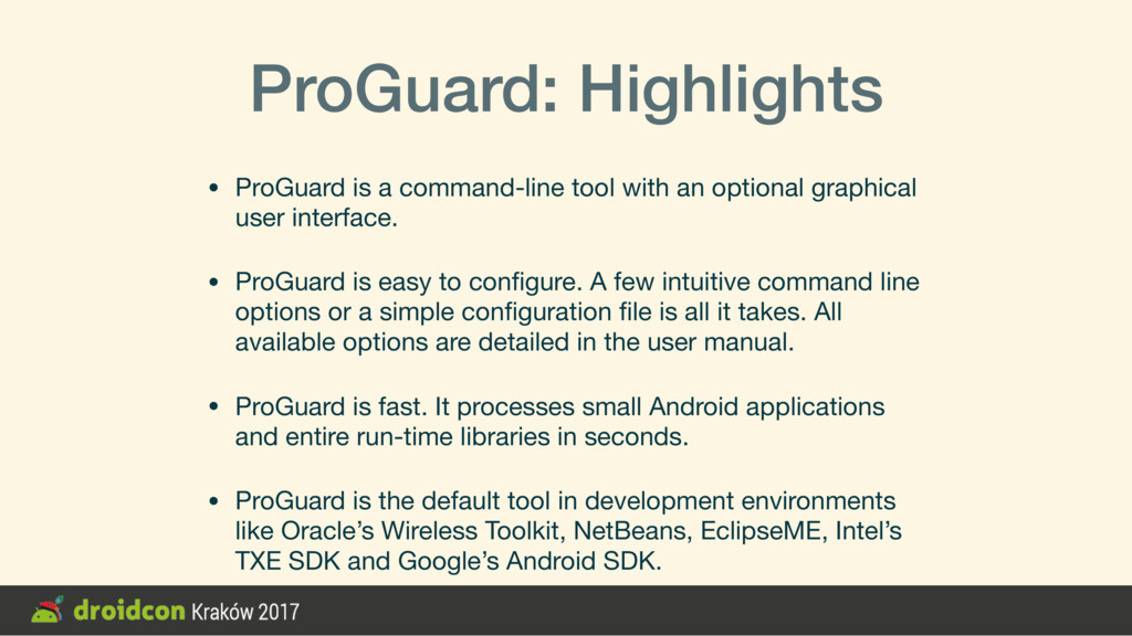 ProGuard: Highlights • ProGuard is a command-li...