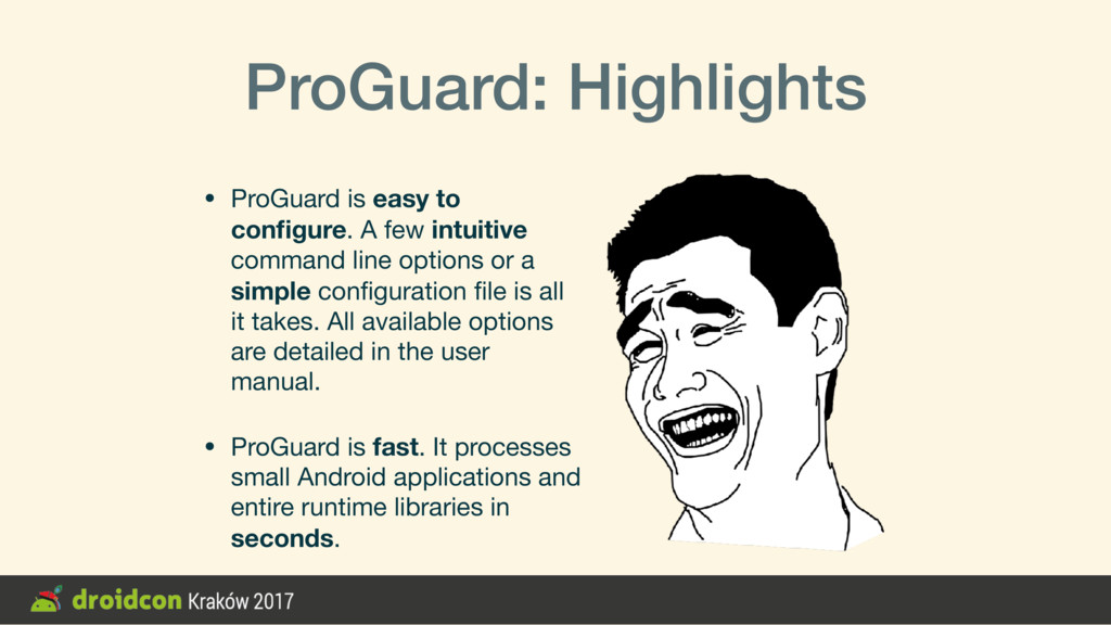 ProGuard: Highlights • ProGuard is easy to confi...