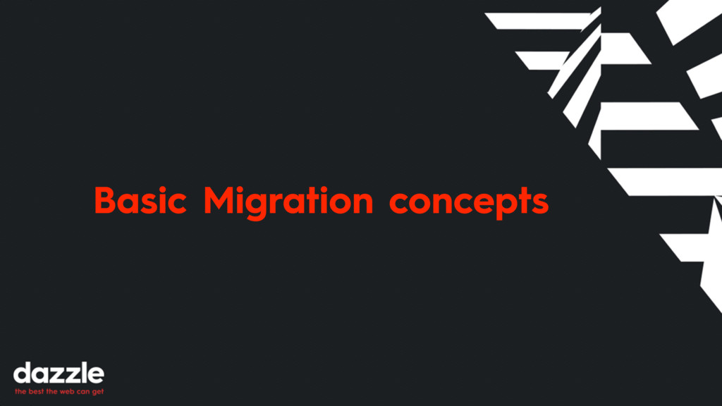 Basic Migration concepts