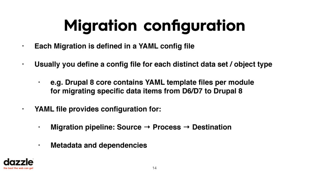 Migration configuration • Each Migration is defin...