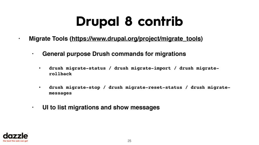 Drupal 8 contrib • Migrate Tools (https://www.d...