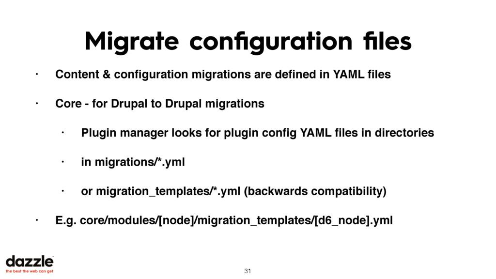Migrate configuration files • Content & configurat...