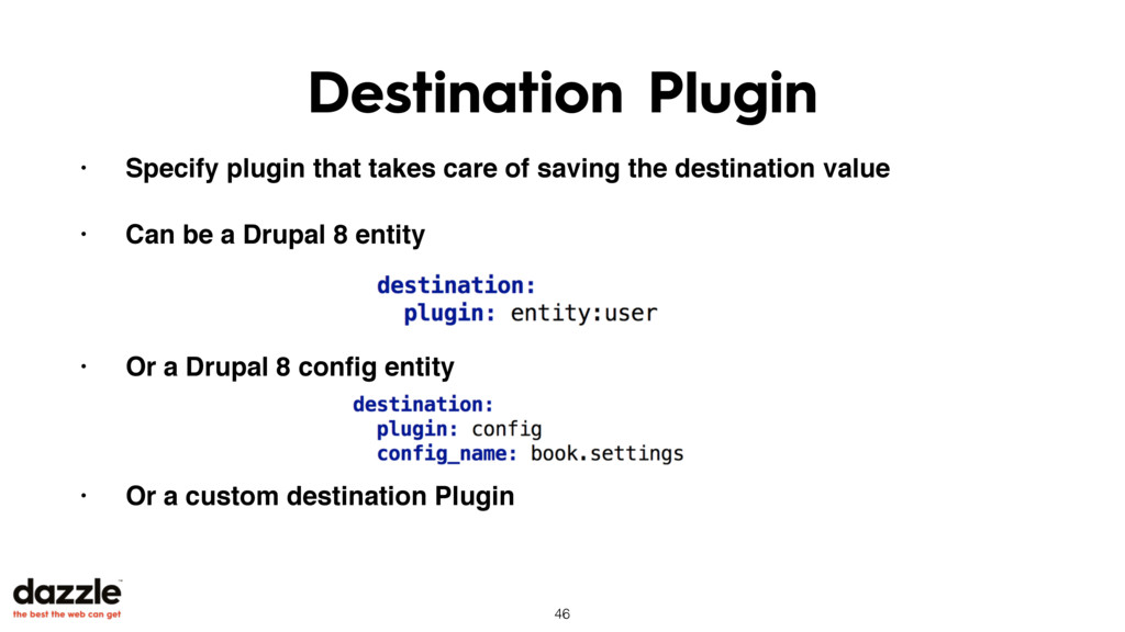 Destination Plugin • Specify plugin that takes ...
