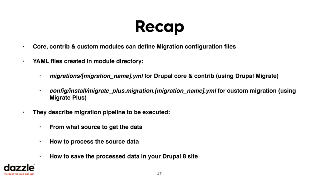Recap • Core, contrib & custom modules can defin...