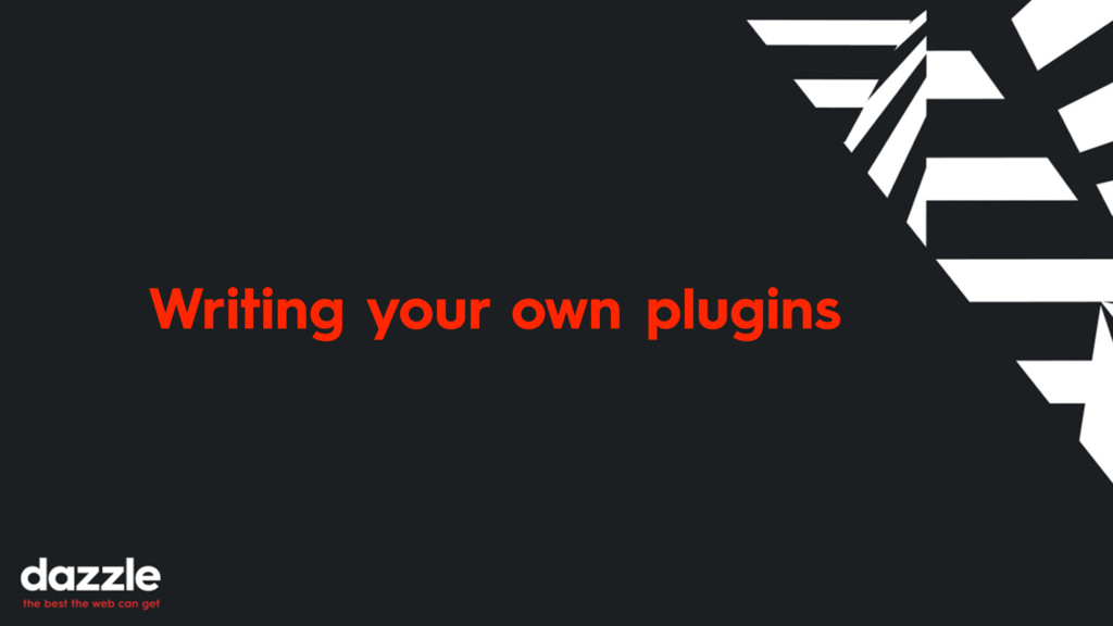 Writing your own plugins