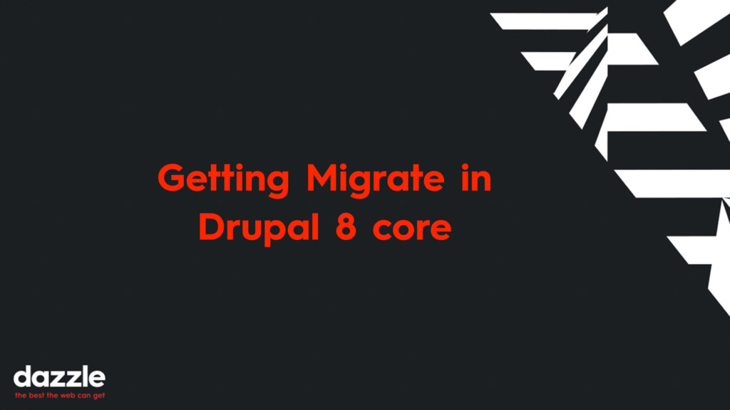 Getting Migrate in Drupal 8 core
