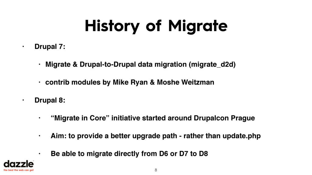 History of Migrate • Drupal 7: • Migrate & Drup...