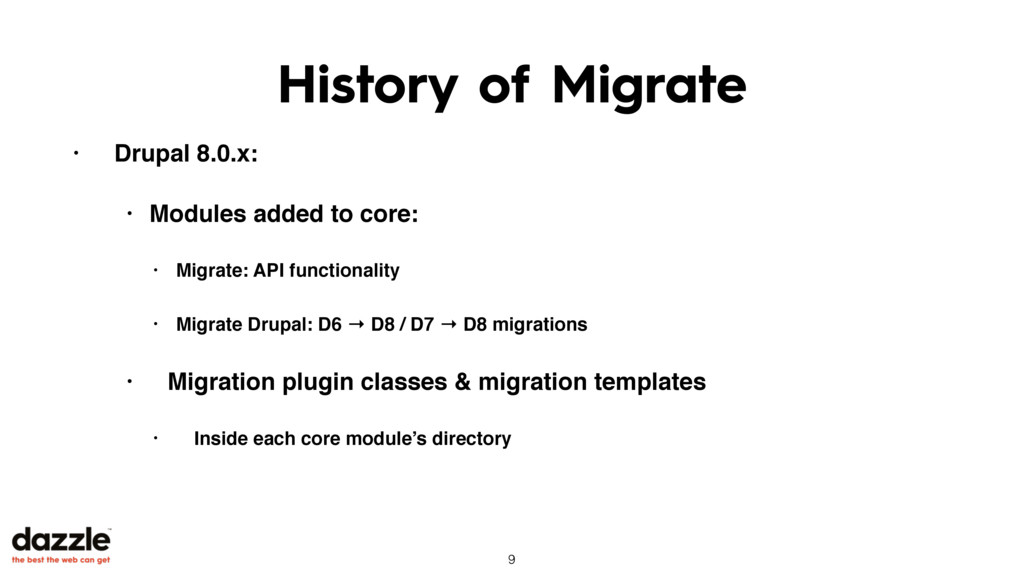History of Migrate • Drupal 8.0.x: • Modules ad...