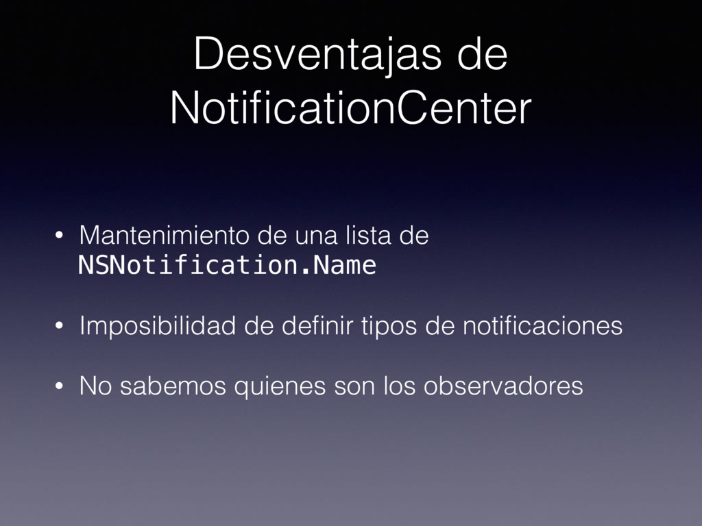 • Mantenimiento de una lista de NSNotification....