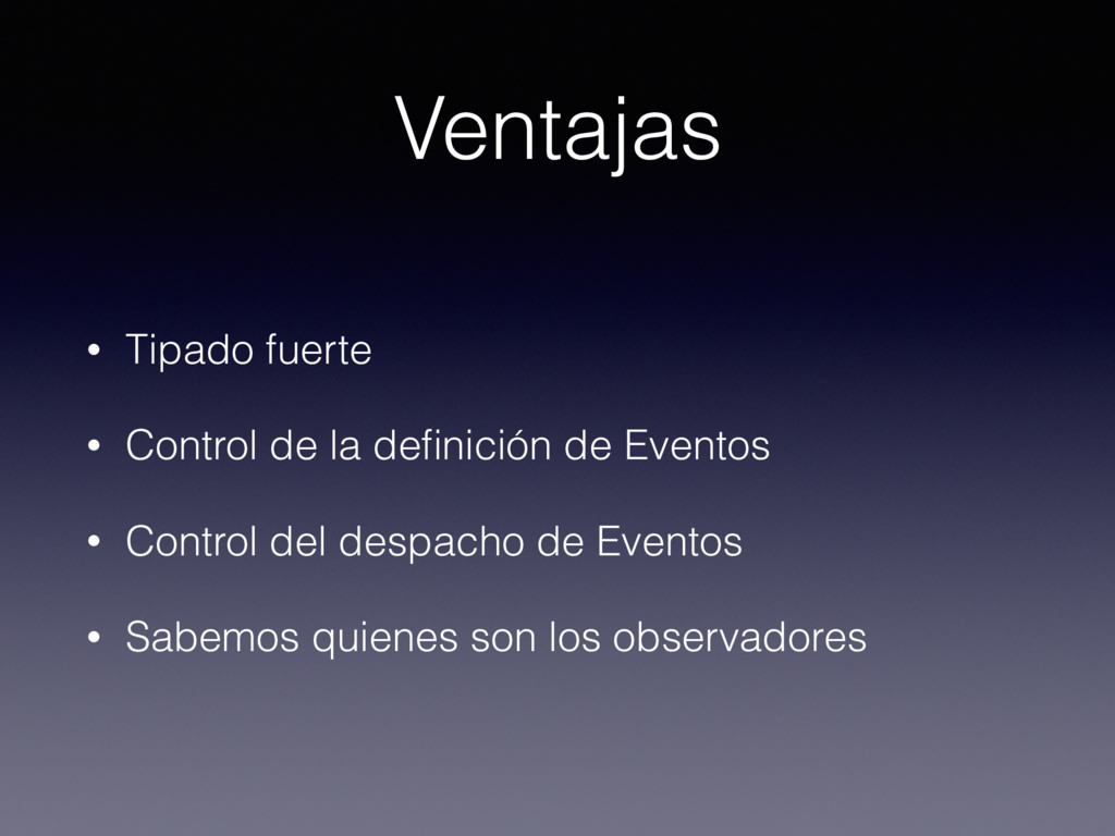 • Tipado fuerte • Control de la definición de Ev...