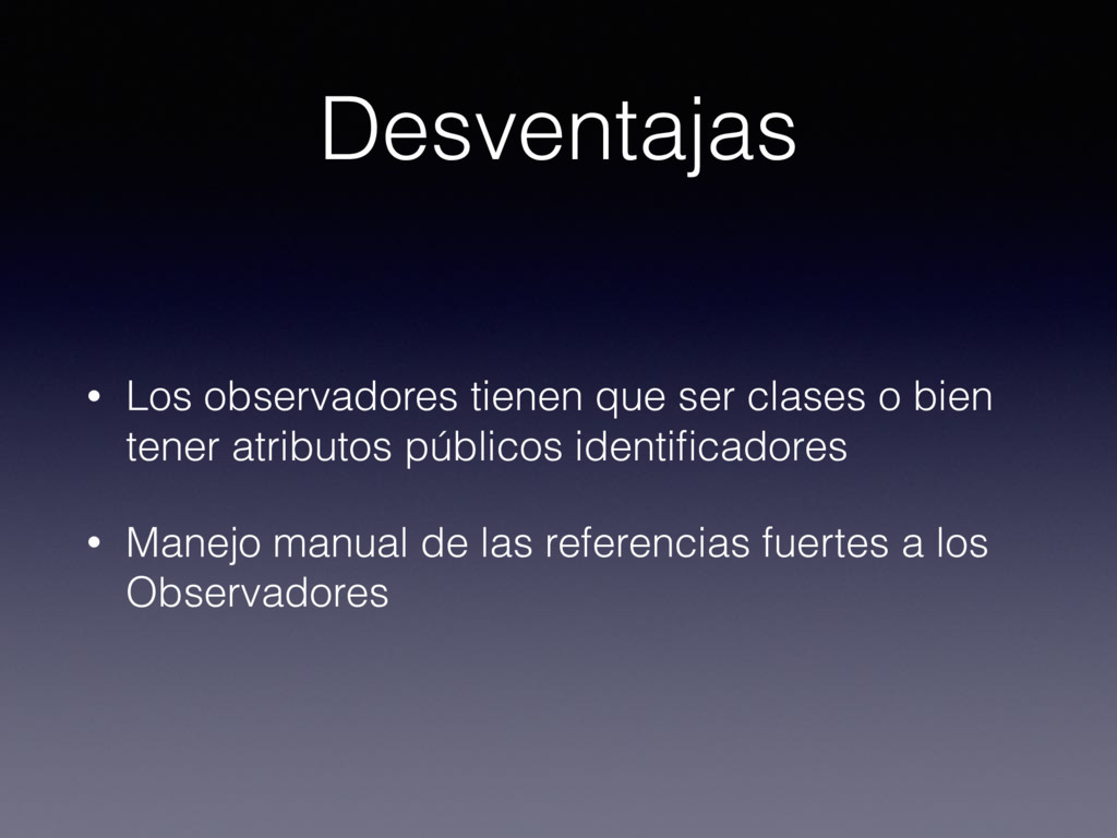 • Los observadores tienen que ser clases o bien...