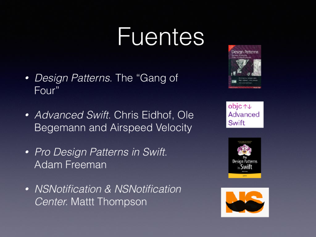 "Fuentes • Design Patterns. The ""Gang of Four"" •..."