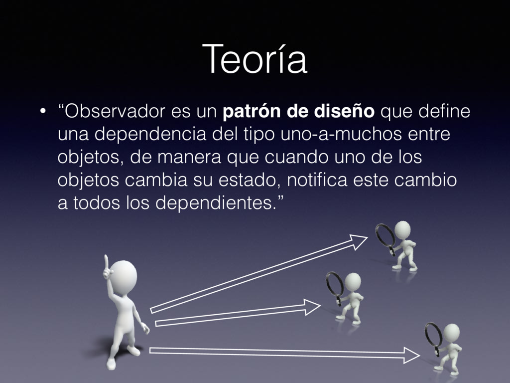 """Teoría • """"Observador es un patrón de diseño que..."""