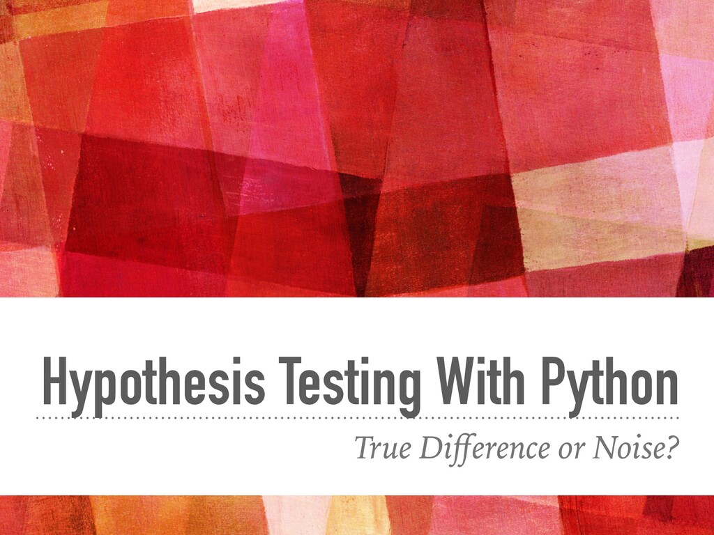 Hypothesis Testing With Python True Difference o...