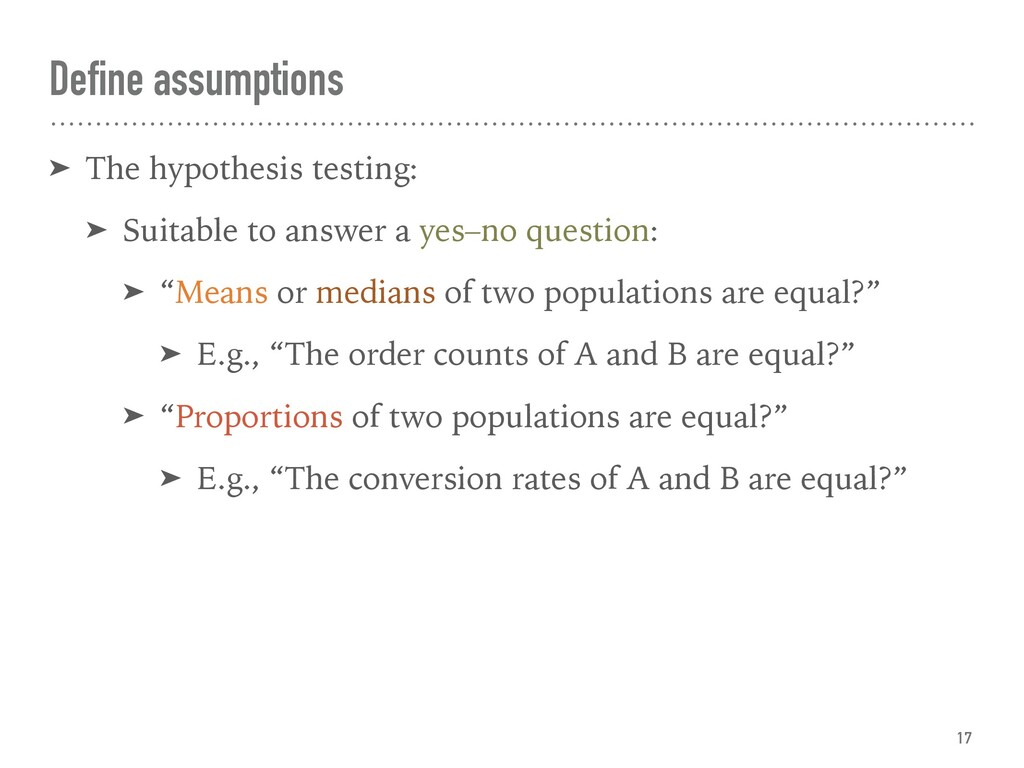 Define assumptions ➤ The hypothesis testing: ➤ ...