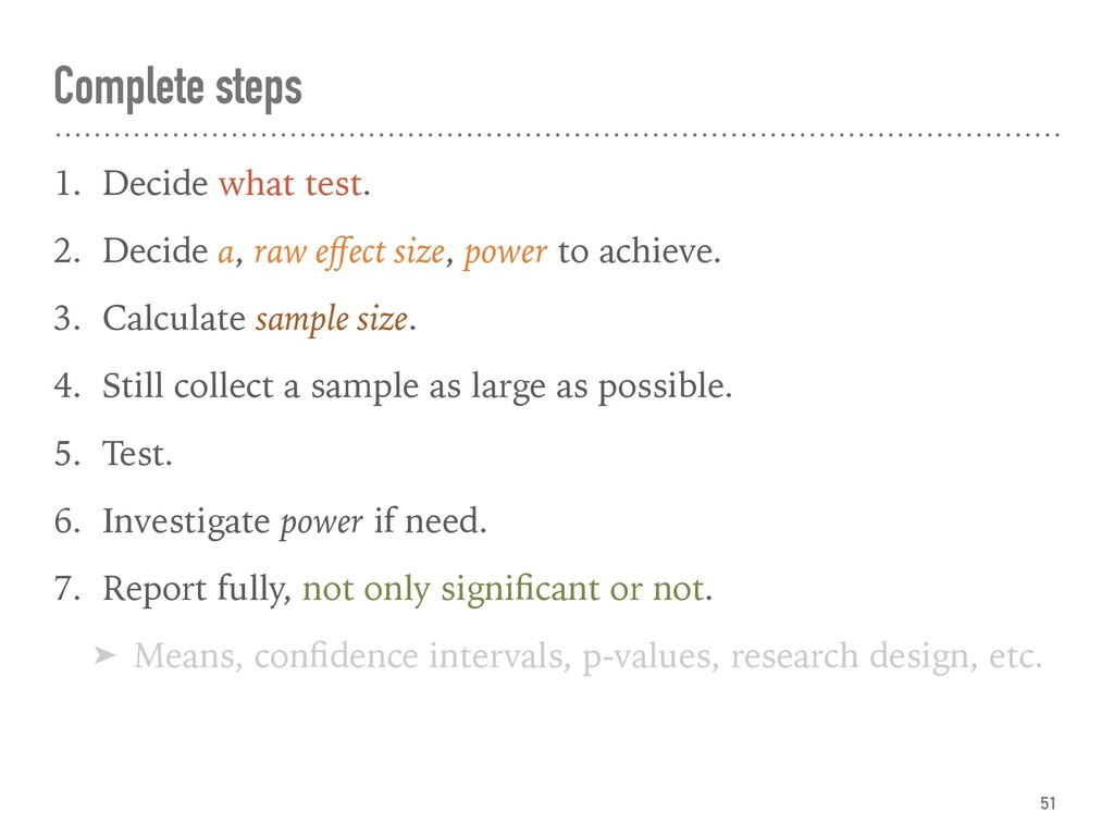 Complete steps 1. Decide what test. 2. Decide α...