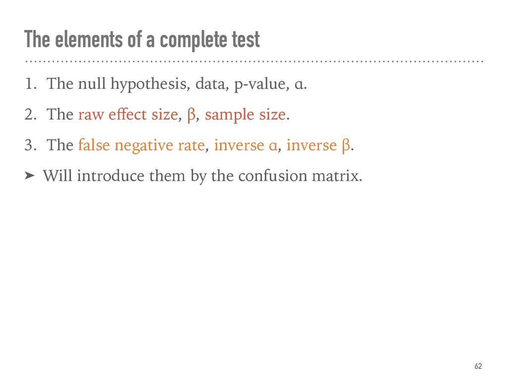 The elements of a complete test 1. The null hyp...