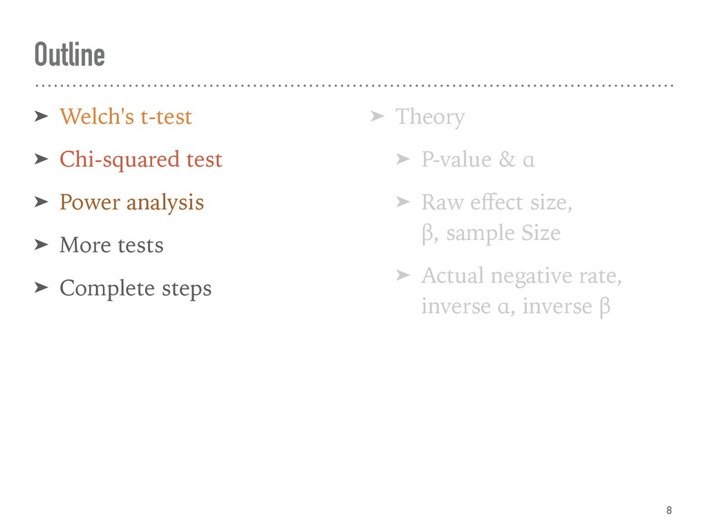 Outline ➤ Welch's t-test ➤ Chi-squared test ➤ P...