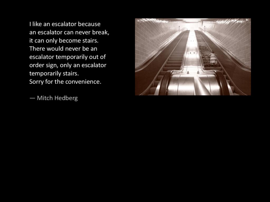 I#like#an#escalator#because an#escalator#can#n...
