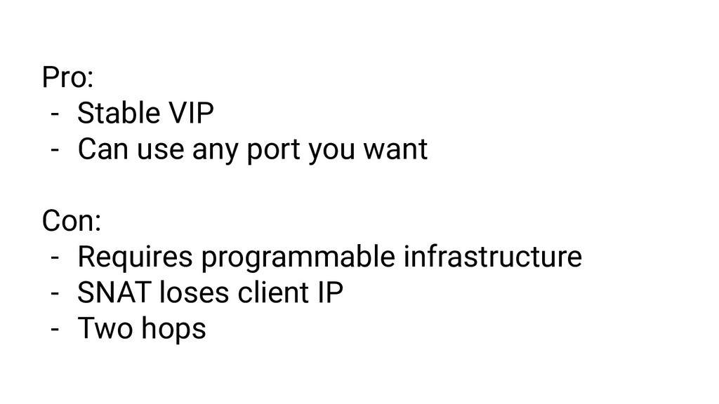 Pro: - Stable VIP - Can use any port you want C...
