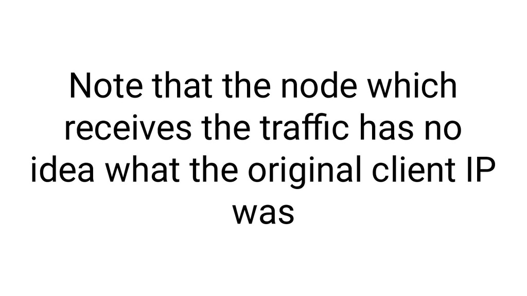 Note that the node which receives the traffic has...