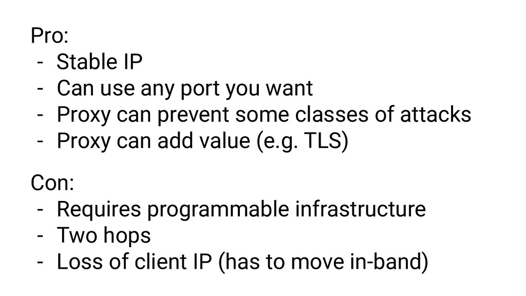 Pro: - Stable IP - Can use any port you want - ...
