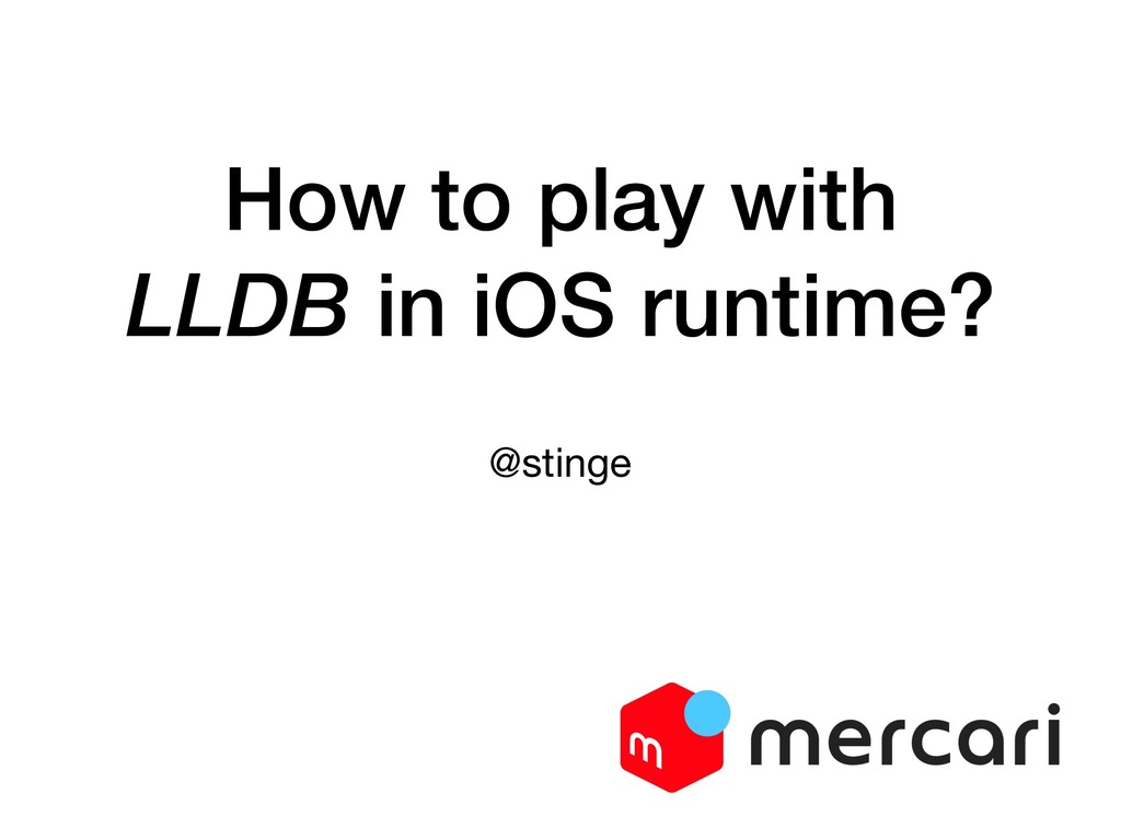 How to play with LLDB in iOS runtime? @stinge