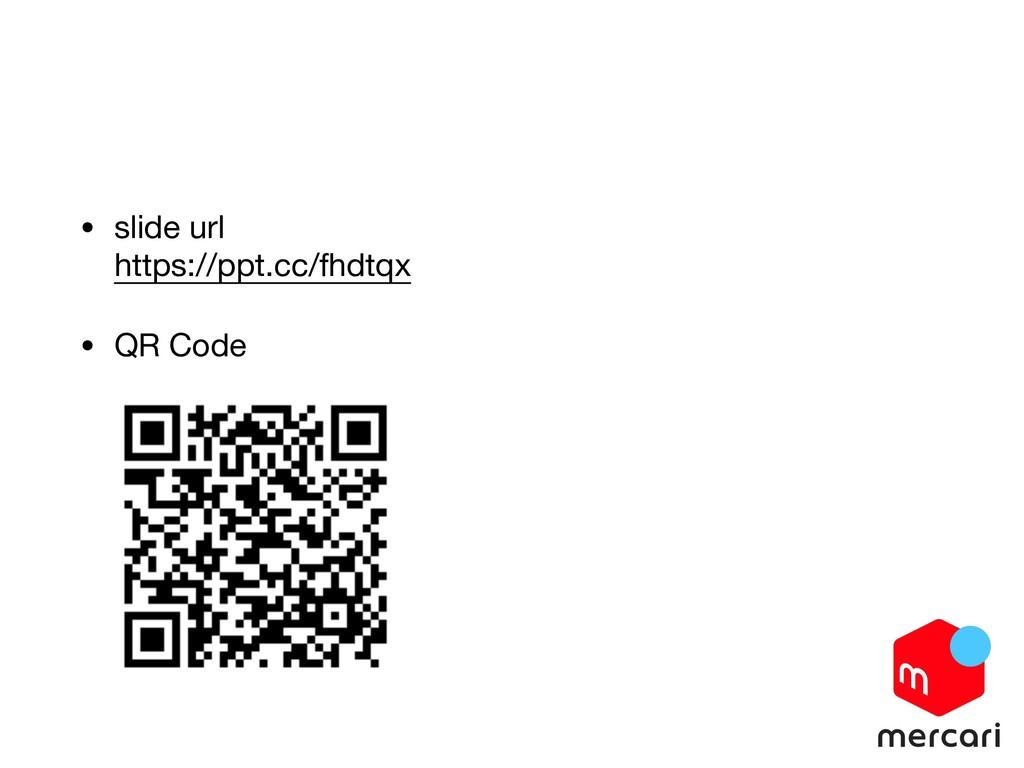 • slide url https://ppt.cc/fhdtqx  • QR Code