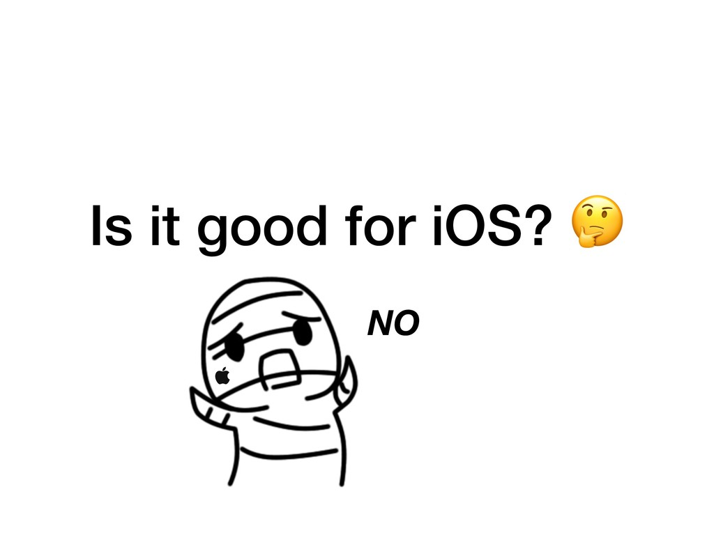 Is it good for iOS?  NO 