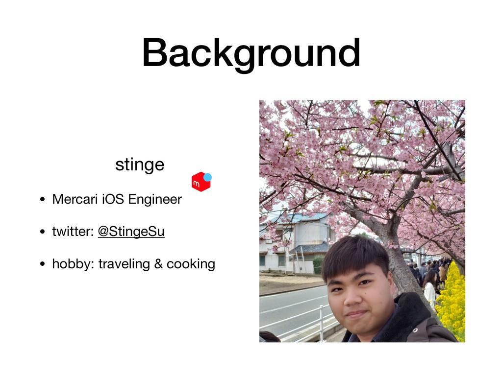 Background stinge  • Mercari iOS Engineer  • tw...