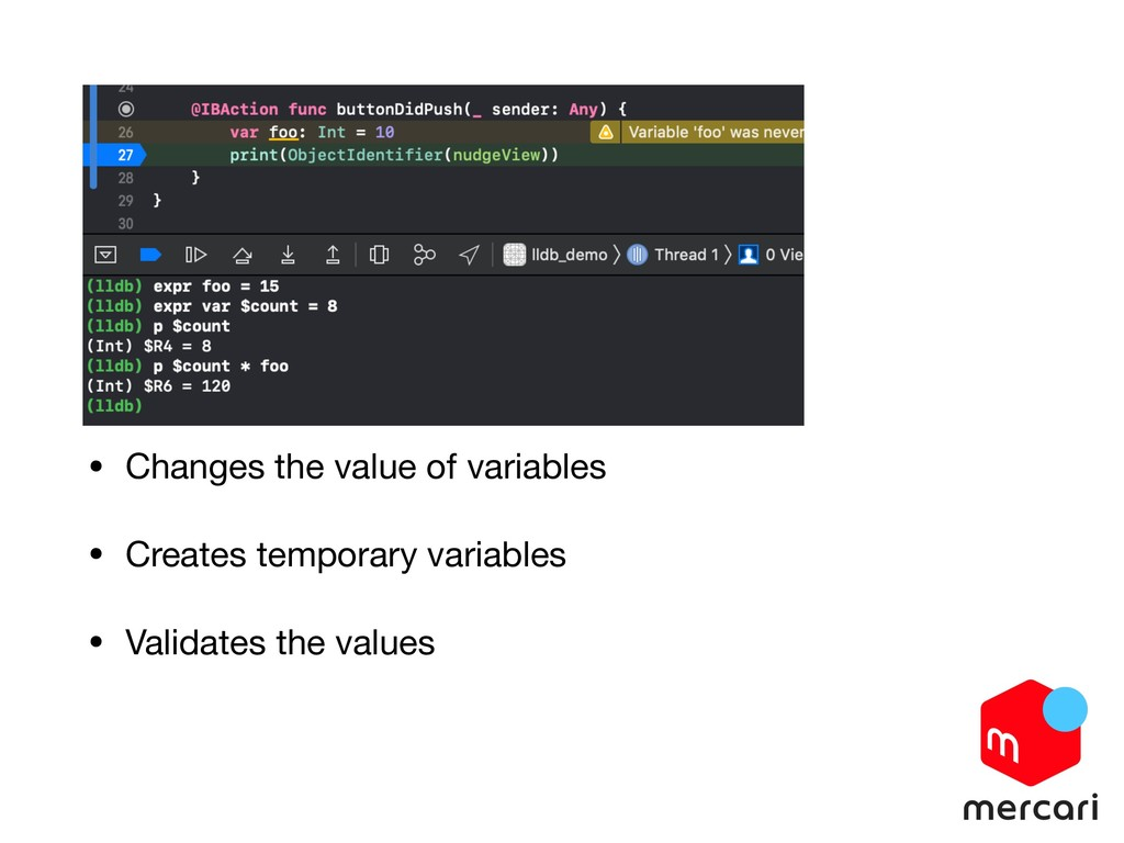 • Changes the value of variables  • Creates tem...