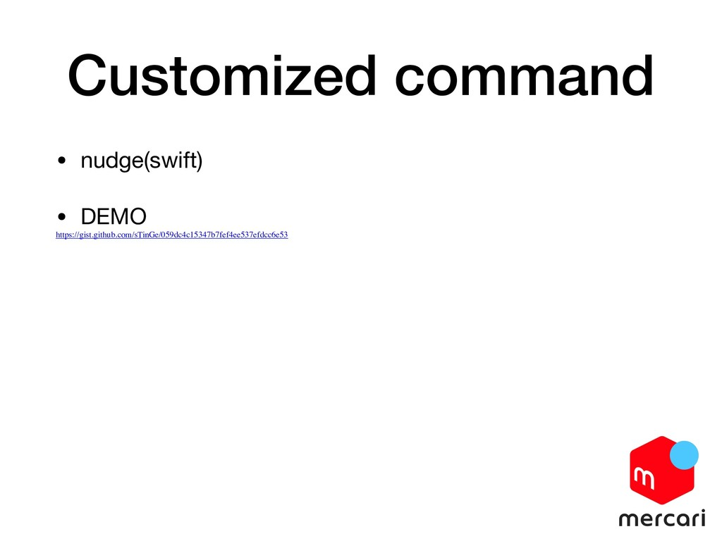 Customized command • nudge(swift)  • DEMO  http...