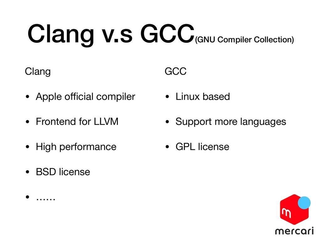 Clang v.s GCC(GNU Compiler Collection) Clang  •...