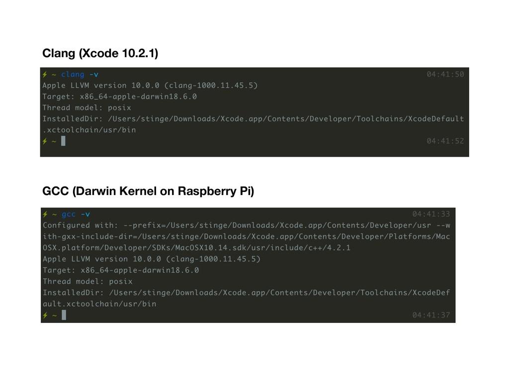 Clang (Xcode 10.2.1) GCC (Darwin Kernel on Rasp...