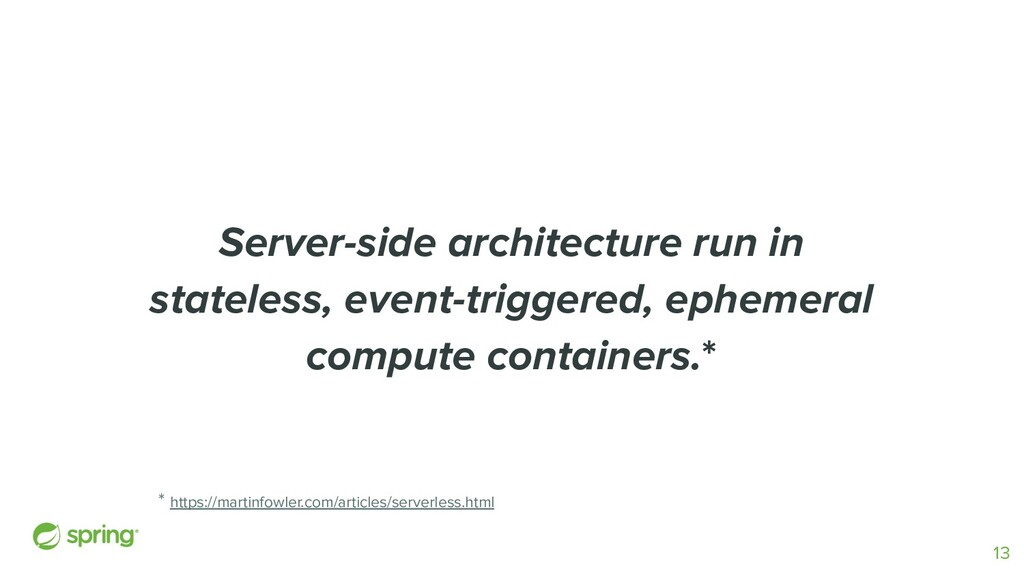 Server-side architecture run in stateless, even...
