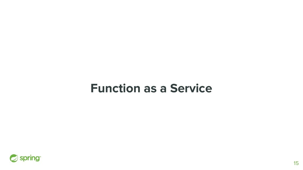 Function as a Service 15