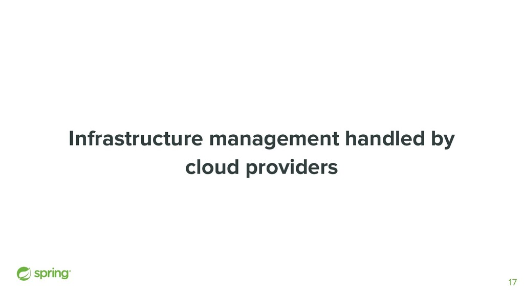 Infrastructure management handled by cloud prov...