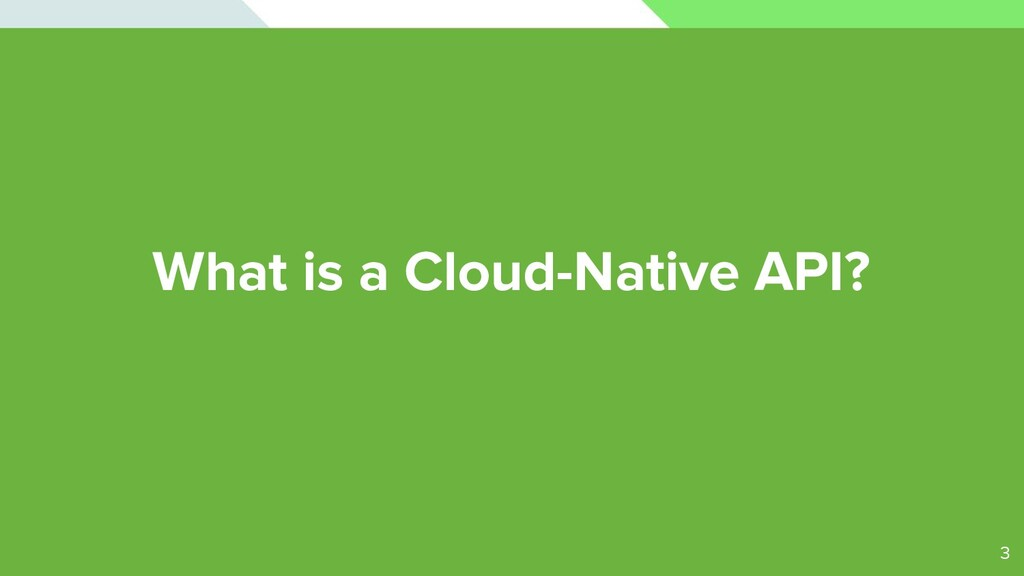 What is a Cloud-Native API? 3