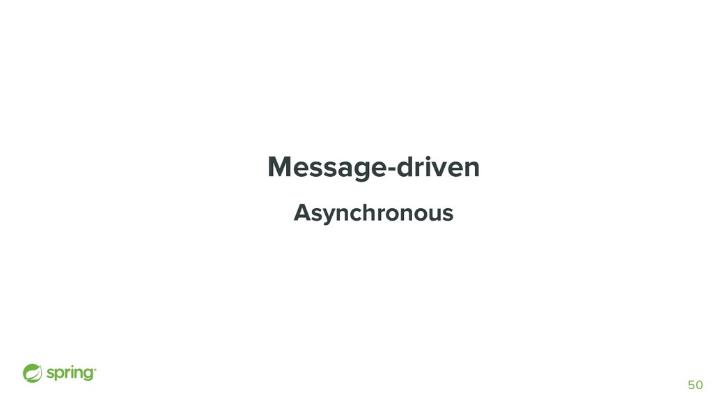 Message-driven Asynchronous 50