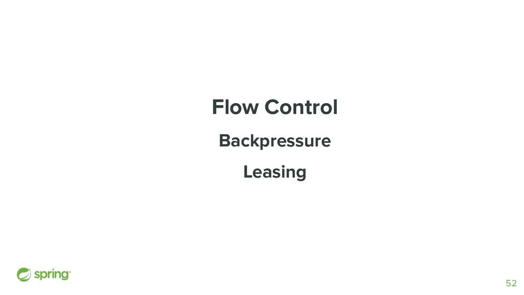 Flow Control Backpressure Leasing 52