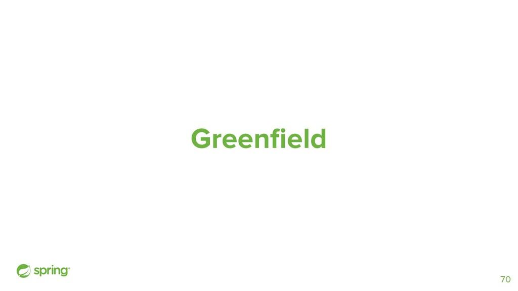 Greenfield 70